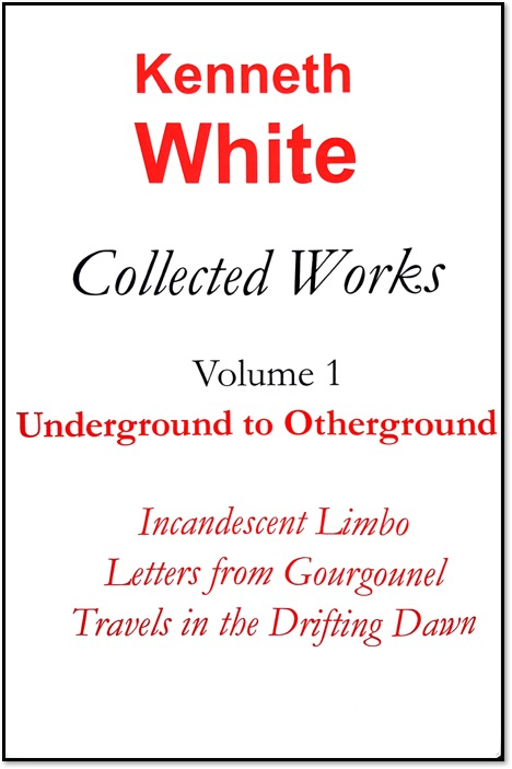 The three books contained in this first volume of Kenneth White's « Collected Works » present the beginnings of one of the most radical and exhilarating figures in modern literature.  The trilogy is not only a summary of White's itinerary in its initial stages, it opens up a whole intellectual and cultural programme.
